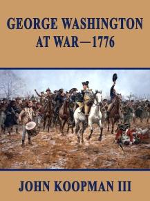 John Koopman III_George Washington at WAR -  1776_revised-final (6-12-15) (2)